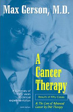 "Dr. Max Gerson, Author of ""A Cancer Therapy, Results of 50 Cases"" Book chronicles in detail 50 Healed Cases. Includes Recipes, Regimen"